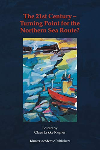 The 21st Century-turning Point for the North Sea Route?: C. L. Ragner