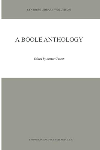 9789048154913: A Boole Anthology: Recent and Classical Studies in the Logic of George Boole (Synthese Library)