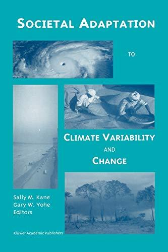 Societal Adaptation to Climate Variability and Change - Kane, Sally M. [Editor]; Yohe, Gary W. [Editor];