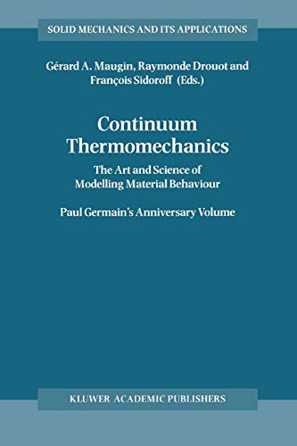 9789048155019: Continuum Thermomechanics: The Art and Science of Modelling Material Behaviour (Solid Mechanics and Its Applications) (Volume 76)