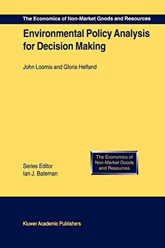 Environmental Policy Analysis for Decision Making The Economics of Non-Market Goods and Resources ...
