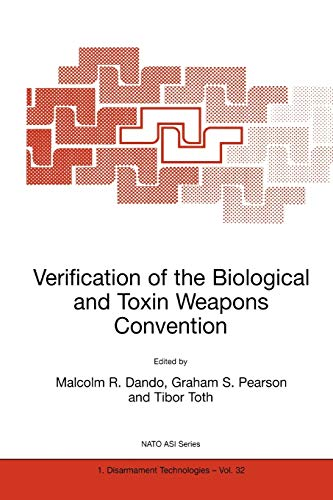 Verification of the Biological and Toxin Weapons Convention (Nato Science Partnership Subseries: 1)...