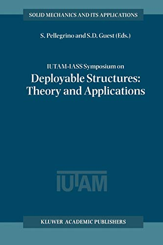 9789048155392: IUTAM-IASS Symposium on Deployable Structures: Theory and Applications: Proceedings of the IUTAM Symposium held in Cambridge, U.K., 6–9 September 1998 (Solid Mechanics and Its Applications)