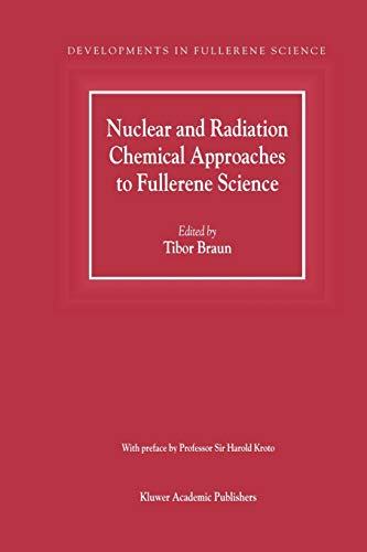 Nuclear and Radiation Chemical Approaches to Fullerene Science - Tibor Braun