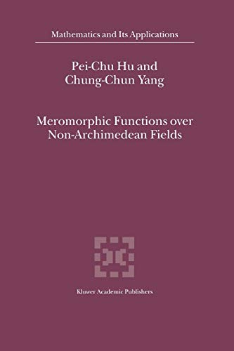 9789048155460: Meromorphic Functions over Non-Archimedean Fields (Mathematics and Its Applications)