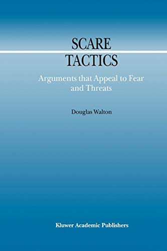 9789048155521: Scare Tactics: Arguments That Appeal to Fear and Threats