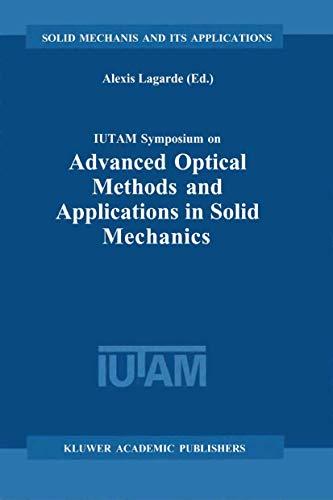 9789048155767: IUTAM Symposium on Advanced Optical Methods and Applications in Solid Mechanics: Proceedings of the IUTAM Symposium held in Futuroscope, Poitiers, ... 1998 (Solid Mechanics and Its Applications)