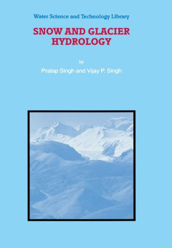 Snow and Glacier Hydrology (Water Science and Technology Library) - P. Singh