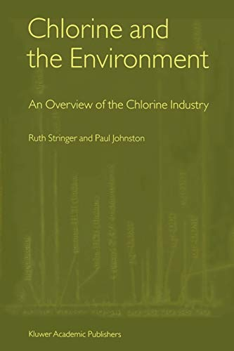 Chlorine and the Environment: An Overview of the Chlorine Industry - Ruth Stringer