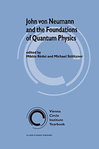 John von Neumann and the Foundations of Quantum Physics. - RÉDEI, Miklós / STÖLTZNER, Michael (edited by)