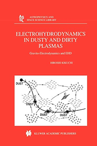 Electrohydrodynamics in Dusty and Dirty Plasmas: Gravito-electrodynamics and EHD: H. Kikuchi