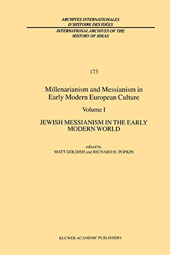9789048156665: Millenarianism and Messianism in Early Modern European Culture: Volume I: Jewish Messianism In The Early Modern World (International Archives Of The . ... internationales d'histoire des idées)