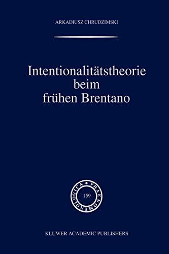 Intentionalitätstheorie beim frühen Brentano - A. Chrudzimski