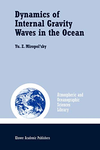 Dynamics of Internal Gravity Waves in the Ocean (Atmospheric and Oceanographic Sciences Library): ...