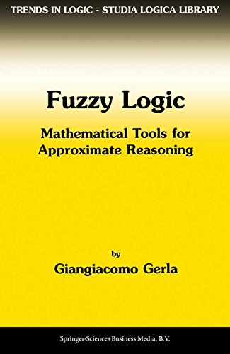 9789048156948: Fuzzy Logic: Mathematical Tools for Approximate Reasoning (Trends in Logic)