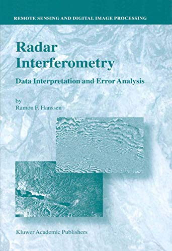 Radar Interferometry: Data Interpretation and Error Analysis (Remote Sensing and Digital Image ...