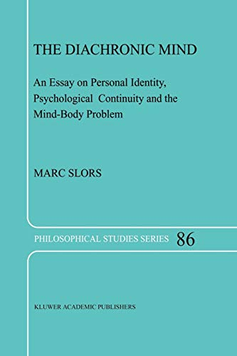 9789048157068: The Diachronic Mind: An Essay on Personal Identity, Psychological Continuity and the Mind-Body Problem (Philosophical Studies Series)