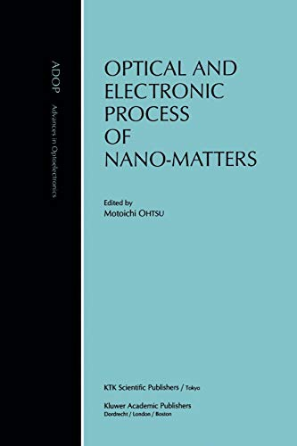 9789048157075: Optical and Electronic Process of Nano-Matters (Advances in Opto-Electronics)