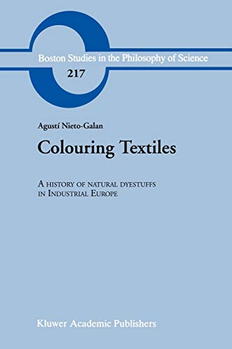 9789048157211: Colouring Textiles: A History of Natural Dyestuffs in Industrial Europe (Boston Studies in the Philosophy and History of Science)