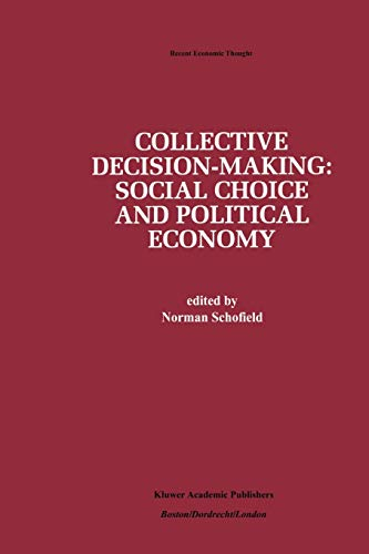 Collective Decision-Making: : Social Choice and Political Economy - Norman Schofield