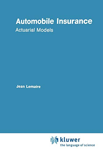 9789048158140: Automobile Insurance: Actuarial Models (Huebner International Series on Risk, Insurance and Economic Security)