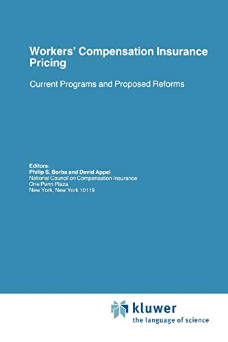 Workers Compensation Insurance Pricing: Current Programs and Proposed Reforms