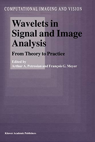 9789048158386: Wavelets in Signal and Image Analysis: From Theory to Practice (Computational Imaging and Vision)