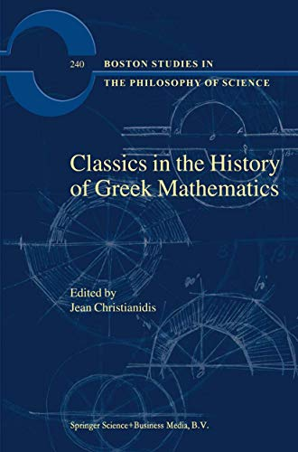 9789048158508: Classics in the History of Greek Mathematics (Boston Studies in the Philosophy and History of Science)