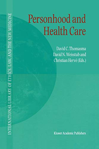Personhood and Health Care International Library of Ethics, Law, and the New Medicine Volume 7