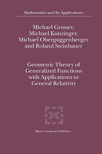 9789048158805: Geometric Theory of Generalized Functions with Applications to General Relativity (Mathematics and Its Applications) (Volume 537)