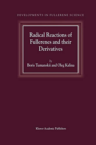 Radical Reactions of Fullerenes and their Derivatives (Developments in Fullerene Science): B.L. ...