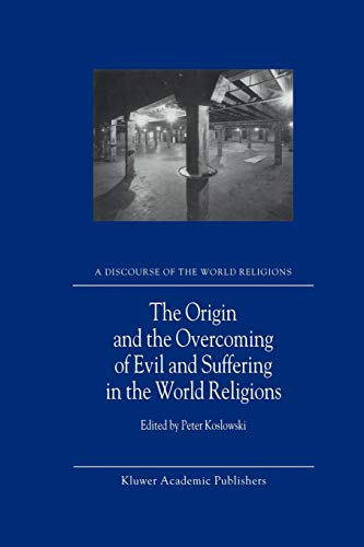 9789048159000: The Origin and the Overcoming of Evil and Suffering in the World Religions (A Discourse of the World Religions)