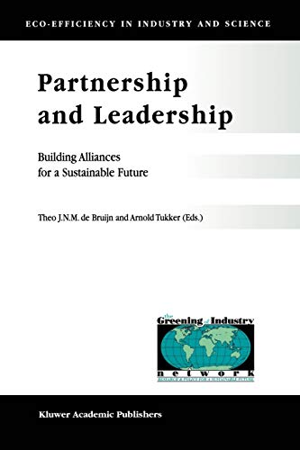 Partnership and Leadership Building Alliances for a Sustainable Future Eco-Efficiency in Industry ...