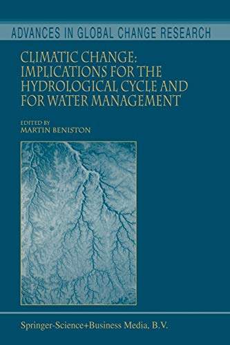 9789048159444: Climatic Change: Implications for the Hydrological Cycle and for Water Management (Advances in Global Change Research)