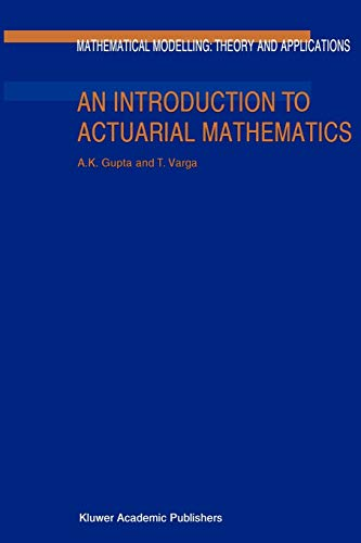 9789048159499: An Introduction to Actuarial Mathematics (Mathematical Modelling: Theory and Applications)