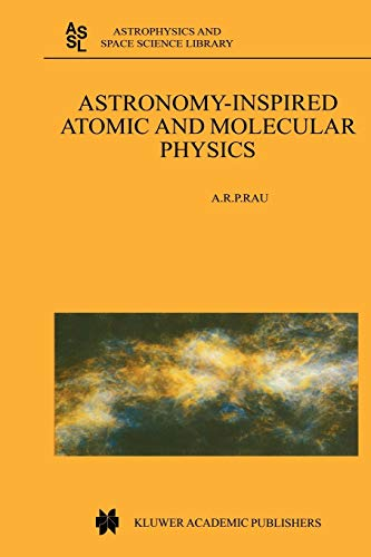 Astronomy-Inspired Atomic and Molecular Physics (Paperback) - A.R. Rau