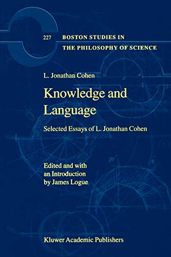 9789048159550: Knowledge and Language: Selected Essays of L. Jonathan Cohen (Boston Studies in the Philosophy and History of Science)