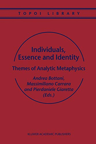 Individuals, Essence and Identity: Themes of Analytic Metaphysics (Topoi Library): Springer