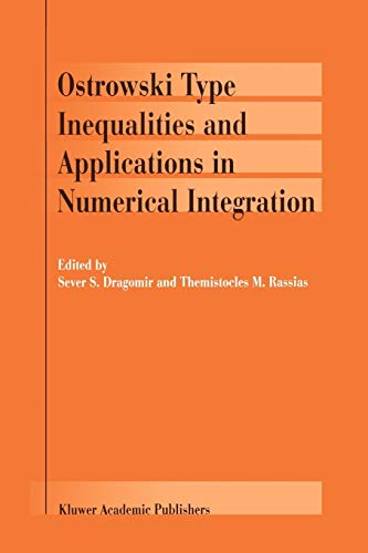 9789048159901: Ostrowski Type Inequalities and Applications in Numerical Integration