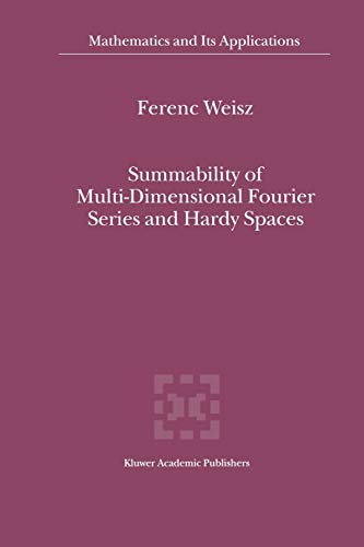 9789048159925: Summability of Multi-Dimensional Fourier Series and Hardy Spaces (Mathematics and Its Applications)