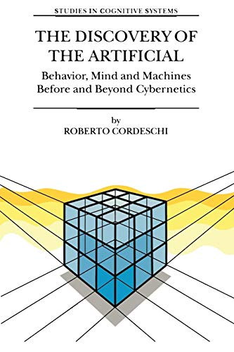 The Discovery of the Artificial Behavior, Mind and Machines Before and Beyond Cybernetics Studies ...