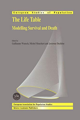 9789048160259: The Life Table: Modelling Survival and Death (European Studies of Population)
