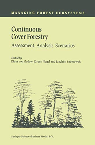 Continuous Cover Forestry: Assessment, Analysis, Scenarios: von Gadow, Klaus (Edited by)/ Nagel, ...