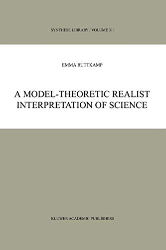 9789048160662: A Model-Theoretic Realist Interpretation of Science (Synthese Library)