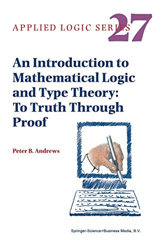 9789048160792: An Introduction to Mathematical Logic and Type Theory: To Truth Through Proof (Applied Logic Series)