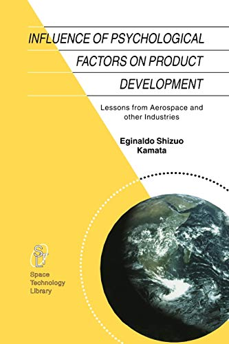 9789048160969: Influence of Psychological Factors on Product Development: Lessons from Aerospace and other Industries (Space Technology Library)