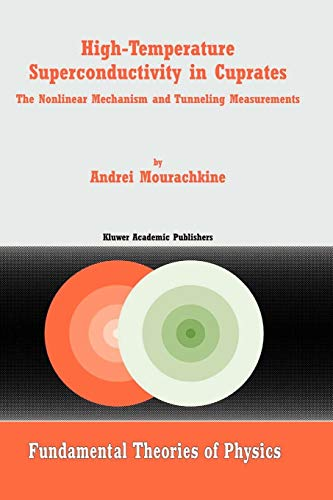 9789048160983: High-Temperature Superconductivity in Cuprates: The Nonlinear Mechanism and Tunneling Measurements: Volume 125 (Fundamental Theories of Physics)