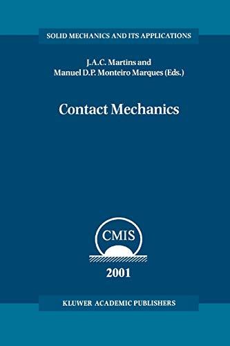 9789048160990: Contact Mechanics: Proceedings of the 3rd Contact Mechanics International Symposium, Praia da Consolação, Peniche, Portugal, 17-21 June 2001 (Solid Mechanics and Its Applications)