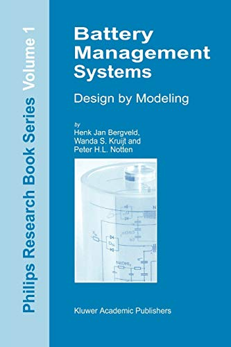 Battery Management Systems: Design by Modelling (Philips Research Book Series): Bergveld, H.J.; ...