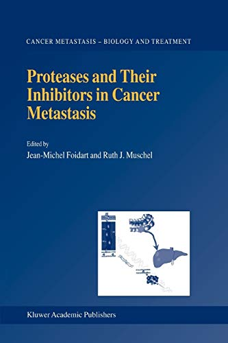 Proteases and Their Inhibitors in Cancer Metastasis Cancer Metastasis - Biology and Treatment